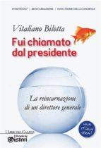 Fui chiamato dal presidente (nuova edizione) (ebook)
