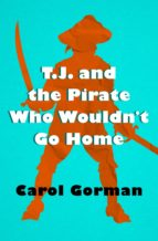 T.J. and the Pirate Who Wouldn't Go Home (ebook)