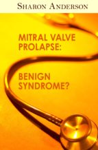 Mitral Valve Prolapse: Benign Syndrome? (ebook)