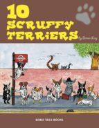 Ten Scruffy Terriers