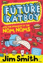 Future Ratboy and the Invasion of the Nom Noms (ebook)
