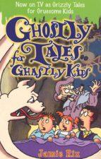 Ghostly Tales for Ghastly Kids (ebook)