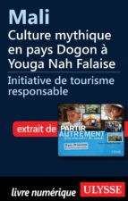 Mali : Culture mythique en pays Dogon à Youga Nah Falaise (ebook)