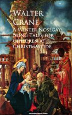 A Winter Nosegay: Being Tales for Children at Christmastide (ebook)