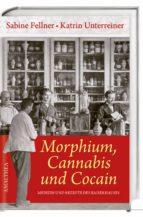 Morphium, Cannabis und Cocain (ebook)