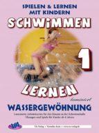 Schwimmen lernen 1: Wassergewöhnung (ebook)