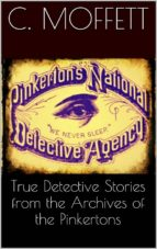 True Detective Stories from the Archives of the Pinkertons  (ebook)