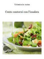 Cento contorni con l'insalata (ebook)