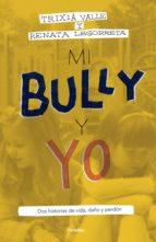 Mi bully y yo (ebook)