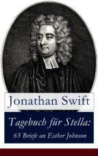Tagebuch für Stella: 65 Briefe an Esther Johnson (Vollständige deutsche Ausgabe)