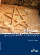 II. Sionismo, iluminados y masonería. ¿Se cumplen los Protocolos de los Sabios de Sión? (Segundo tomo de trilogía sobre Masonería) (ebook)