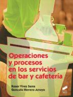 Operaciones y procesos en los servicios de bar y cafetería (ebook)