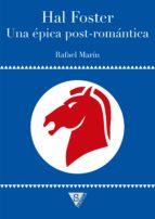 Hal Foster. Una épica post-romántica (ebook)