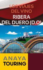Los viajes del vino. Ribera del Duero (ebook)