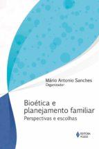 Bioética e planejamento familiar (ebook)