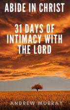 Abide in Christ - 31 days of intimacy with the Lord (ebook)