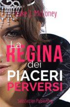 La Regina dei piaceri perversi (ebook)