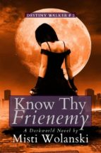 Know Thy Frienemy: a Darkworld novel (ebook)