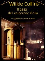 Il caso del calderone d'olio (un giallo di cronaca vera) (ebook)