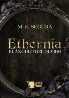 Ethernia - El ángulo del olvido (ebook)