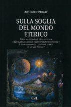 Sulla Soglia del Mondo Eterico (ebook)