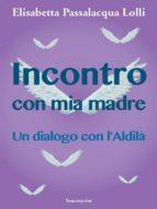 Incontro con mia madre (ebook)
