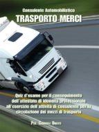 Consulente Automobilistico Trasporto Merci (ebook)