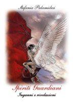Spiriti Guardiani. Inganni e rivelazioni (ebook)