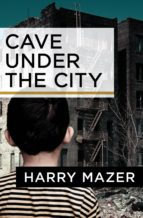 Cave Under the City (ebook)
