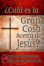 ¿Cuál es la Gran Cosa Acerca de Jesús? (ebook)