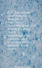 Soap-Making Manual. A practical Handbook on the RControl in the modern Soap Plant (ebook)