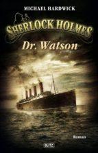 Sherlock Holmes - Neue Fälle 06: Dr. Watson (ebook)