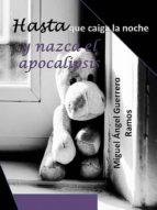 Hasta que caiga la noche y nazca el apocalipsis (ebook)