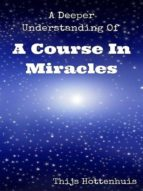 A Deeper Understanding Of A Course In Miracles (ebook)