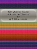 The Queen's Maries: A Romance of Holyrood (ebook)