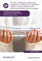 Selección, elaboración, adaptación y utilización de materiales, medios y recursos didácticos en Formación Profesional para el Empleo. SSCE0110  (ebook)