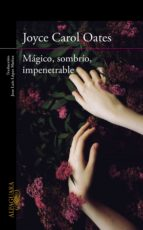 Mágico, sombrío, impenetrable (ebook)