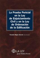 La prueba pericial en la LEC y en la Ley de Ordenación de la Edificación (ebook)