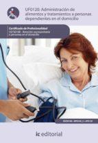 Administración de alimentos y tratamientos a personas dependientes en el domicilio. SSCS0108 (ebook)