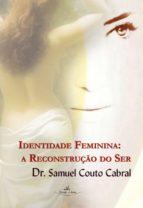 Identidade Feminina : a Reconstrução do Ser (ebook)