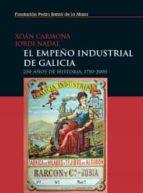 El empeño industrial de Galicia (ebook)