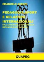 Pedagogia, sport e relazioni internazionali. Dall'analisi del contesto alla metodologia di sviluppo (ebook)