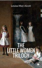 The 'Little Women' Trilogy (Illustrated) (ShandonPress) (ebook)