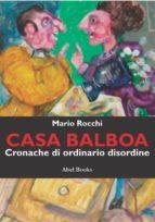 Casa Balboa - Cronache di ordinario disordine  (ebook)