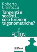 Tangenti e secanti... solo funzioni trigonometriche? (ebook)