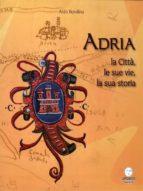 Adria. La Città, le sue vie, la sua storia (ebook)