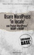 Usare WordPress 'in locale' (Ed. Base) (ebook)