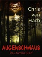 Augenschmaus - Das Zombiedorf (ebook)