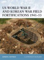 US World War II and Korean War Field Fortifications 1941-53 (ebook)