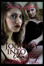 Journey Into Chastity, Book Two - The Ecstasy of Denial (ebook)